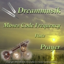 CD Dreammusik Moses Code Frequency Flute Prayer