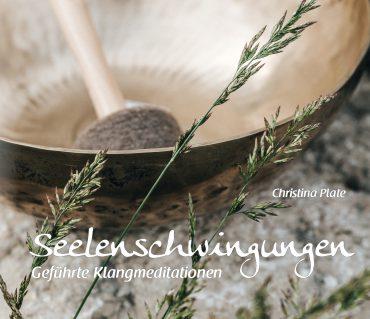 CD Seelenschwingungen - Geführte Klangmeditationen - von Christina Plate im Shop